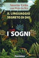 Il linguaggio segreto di Dio: i sogni - Anselm Grün, Hsin-Ju Wu