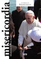 Misericordia - Francesco (Jorge Mario Bergoglio)