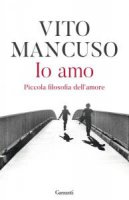 Io amo - Vito Mancuso
