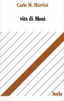 Vita di Mosè - Martini Carlo M.