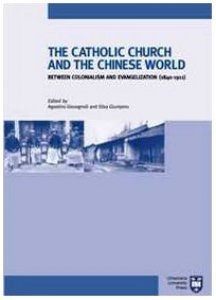 Copertina di 'The Catholic Church and chinese world between colonialism and evangelization (1840-1911)'