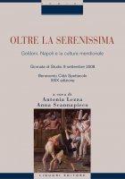 Oltre la Serenissima - Antonia Lezza, Anna Scannapieco