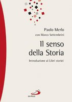 Il senso della storia - Paolo Merlo, Marco Settembrini