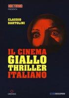 Il cinema giallo-thriller italiano - Bartolini Claudio