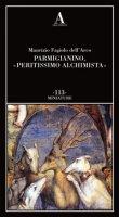 Parmigianino, «peritissimo alchimista» - Fagiolo Dell'Arco Maurizio