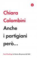Anche i partigiani però... - Chiara Colombini