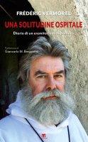 Solitudine ospitale. Diario di un eremita contemporaneo. (Una) - Frédéric Vermorel
