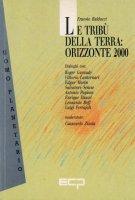 Le tribù della terra: orizzonte 2000 - Ernesto Balducci
