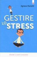 Gestire lo stress - Mariotti Agnese