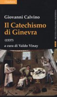 Il catechismo di Ginevra (1537) - Giovanni Calvino