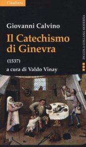 Copertina di 'Il catechismo di Ginevra (1537)'