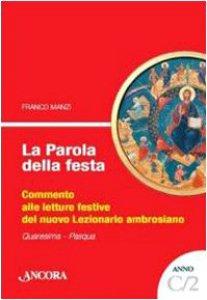Copertina di 'La parola della festa. Commento alle letture festive del nuovo lezionario ambrosiano. Anno C 2'