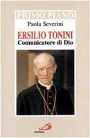 Ersilio Tonini. Comunicatore di Dio - Severini Paola