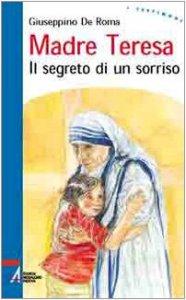Copertina di 'Madre Teresa. Il segreto di un sorriso'
