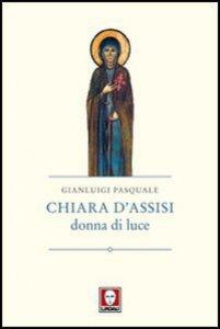 Copertina di 'Chiara d'Assisi, donna di luce'