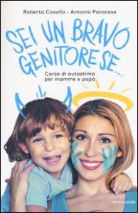 Copertina di 'Sei un bravo genitore se... Corso di autostima per mamme e papà'