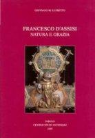 Francesco d'Assisi. Natura e grazia - Luisetto Giovanni M.