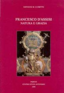 Copertina di 'Francesco d'Assisi. Natura e grazia'