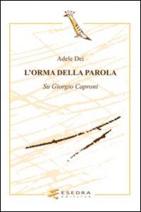Copertina di 'L' orma della parola. Su Giorgio Caproni'