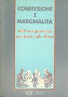 Condivisione e marginalità. Dall'emarginazione una lettera alle Chiese - Molari Carlo, Menozzi Daniele, Maggioni Bruno