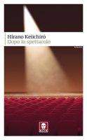Dopo lo spettacolo - Keiichiro Hirano