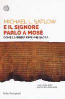 E il Signore parlò a Mosè - Michael L. Satlow