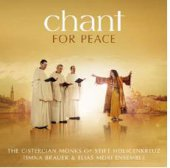Chant for Peace - Canti gregoriani ed ebraici - Timna Brauer  (cantante) 	Cistercian Monks of Stift Heiligenkreuz  (ensemble) 	Elias Meiri Ensemble  (ensemble)