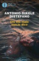 Chi sta male non lo dice - Distefano Antonio Dikele