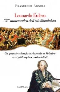 """Copertina di 'Leonardo Eulero """"il"""" matematico dell'età illuminista. Un grande scienziato risponde a Voltaire e ai philosophes materialisti'"""