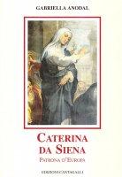 Caterina da Siena. Patrona d'Europa - Anodal Gabriella