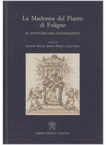 Copertina di 'La Madonna del Pianto di Foligno'