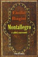 Montallegro e altri racconti - Biagini Emilio