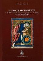 Il Dio trascendente nella filosofia alessandrina giudaica e cristiana - Damian Mrugalski