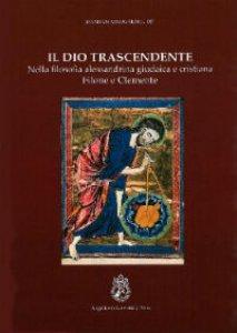 Copertina di 'Il Dio trascendente nella filosofia alessandrina giudaica e cristiana'
