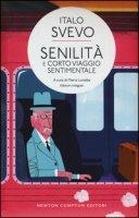 Senilità-Corto viaggio sentimentale. Ediz. integrale - Svevo Italo