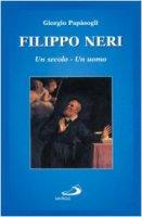 Filippo Neri. Un secolo, un uomo - Papàsogli Giorgio