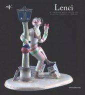 Lenci. Le ceramiche della collezione Giuseppe e Gabriella Ferrero. Catalogo della mostra (Faenza, 4 marzo-3 giugno 2018). Ediz. a colori