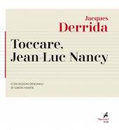 Toccare, Jean-Luc Nancy - Jacques Derrida
