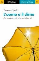 L'uomo e il clima - Bruno Carli