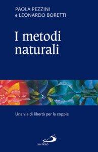 Copertina di 'I metodi naturali. Una via di libertà per la coppia'