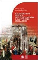 Sacramento e parola nel fondamento e contenuto della fede - Lubomir Zak, Eilert Herms