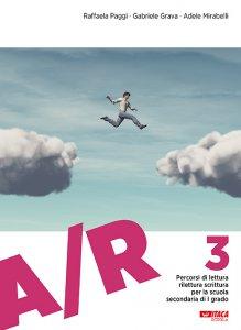 Copertina di 'A/R 3. Percorsi di lettura rilettura scrittura per la scuola secondaria di I grado.'
