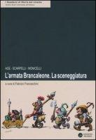 L' armata Brancaleone. La sceneggiatura - Age, Scarpelli Furio, Monicelli Mario