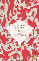 Men and cartoons. Ediz. italiana - Lethem Jonathan