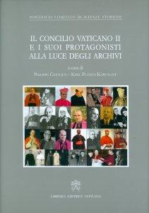 Copertina di 'I Concilio Vaticano II e i suoi protagonisti alla luce degli archivi'