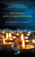 Nel sonno non ci abbandonare - Suor Chiara Diletta della Trinità