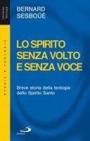Lo Spirito senza volto e senza voce - Sesboüé Bernard
