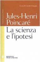 La scienza e l'ipotesi. Testo francese a fronte - Poincaré Jules-Henri