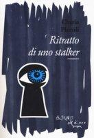 Ritratto di uno stalker - Piccoli Cinzia