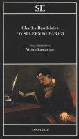 Lo spleen di Parigi - Baudelaire Charles